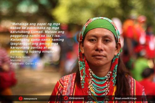 ​The role of women in the struggle of the Lumad is important. We respect each other. United, we need to defend our rights and our ancestral land.  </div>       <div class=